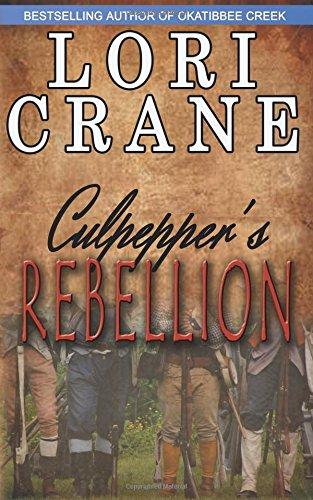 9780996429511: Culpepper's Rebellion (Culpepper Saga) (Volume 4)