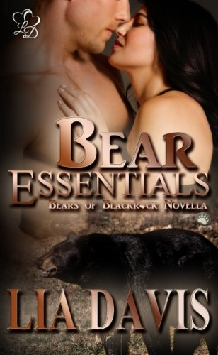 Bear Essentials: Volume 1 (Bears of Black Rock): Lia Davis