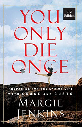 9780996432009: You Only Die Once: Preparing for the End of Life with Grace and Gusto