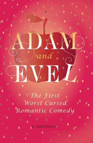 9780996432405: Adam and Evel: The First Worst Cursed Romantic Comedy