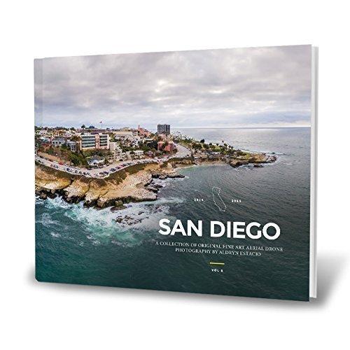 9780996432504: San Diego - Aerial Drone Photography By Aldryn Estacio Vol. 1