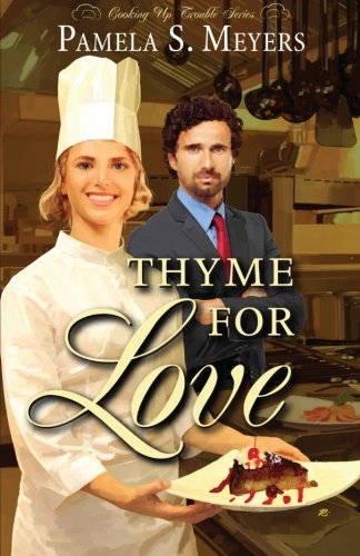9780996441407: Thyme for Love (Cooking Up Trouble) (Volume 1)