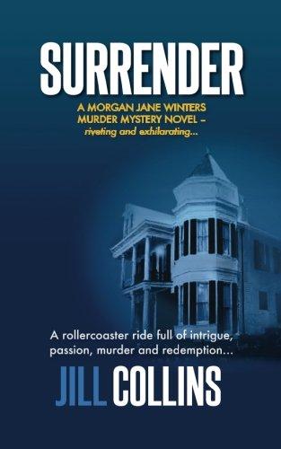 Surrender: A Cozy (The Morgan Jane Winters Murder Mystery Series) (Volume 1): Collins, Jill