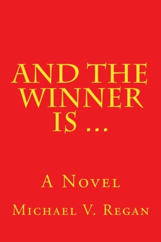 9780996454124: And The Winner Is ...: A Novel