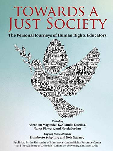 9780996458306: Towards a Just Society: The Personal Journeys of Human Rights Educators