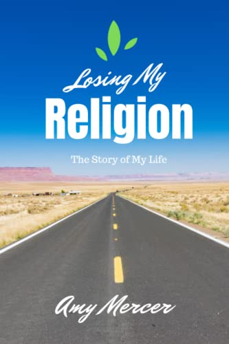 9780996458405: Losing My Religion: The Story of My Life