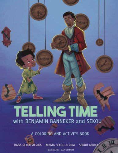 Telling Time: with Benjamin Banneker and Sekou: Afrika, Baba Sekou