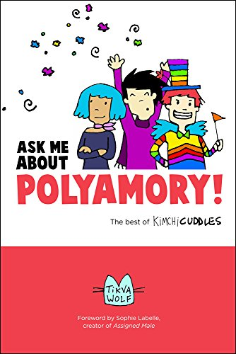9780996460118: Ask Me About Polyamory: The Best of Kimchi Cuddles