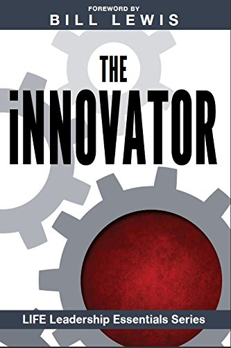 The Innovator: LIFE Leadership Essentials Series