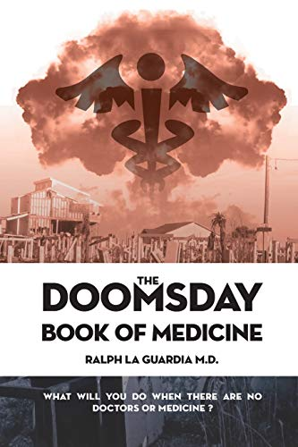9780996461597: The Doomsday Book of Medicine