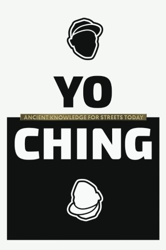 Yo Ching: Ancient Knowledge for Streets Today: Player, True
