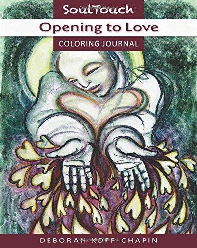 Opening to Love Coloring Journal: Deborah Koff-Chapin