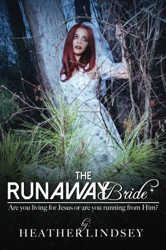 9780996464406: The Runaway Bride: Are you living for Jesus or are you running from Him?