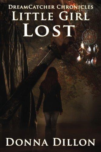 9780996470520: Little Girl Lost (Dreamcatcher Chronicles)