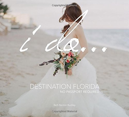 I Do...Destination Florida: No Passport Required: Beth Benton Buckley