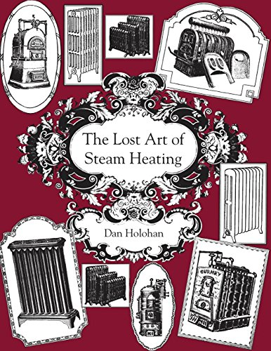 9780996477246: The Lost Art of Steam Heating