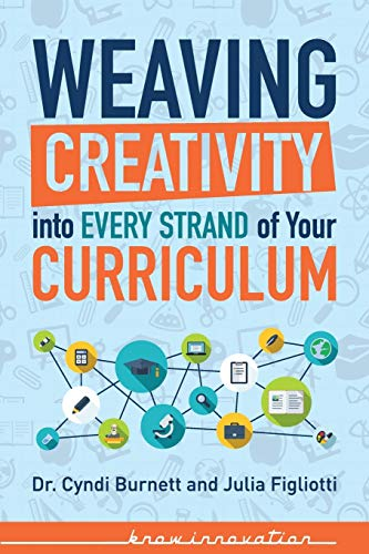9780996477512: Weaving Creativity into Every Strand of Your Curriculum