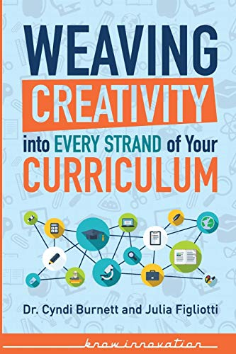 9780996477529: Weaving Creativity into Every Strand of Your Curriculum: Black & White (Developing Creativity)