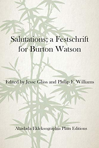 Salutations; A Festschrift for Burton Watson (Paperback: Glass, Jesse
