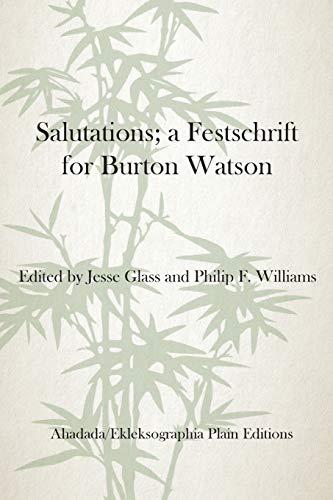 9780996478403: Salutations; a Festschrift for Burton Watson
