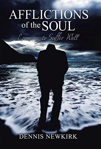 9780996485814: Afflictions of the Soul: Learning to Suffer Well