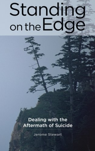 9780996487900: Standing on the Edge: Dealing with the Aftermath of Suicide