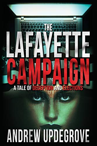 The Lafayette Campaign: A Tale of Deception and Elections (Frank Adversego Thrillers): Updegrove, ...