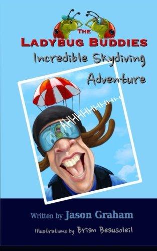 9780996495349: The LADYBUG BUDDIES Incredible Skydiving Adventure (Volume 1)