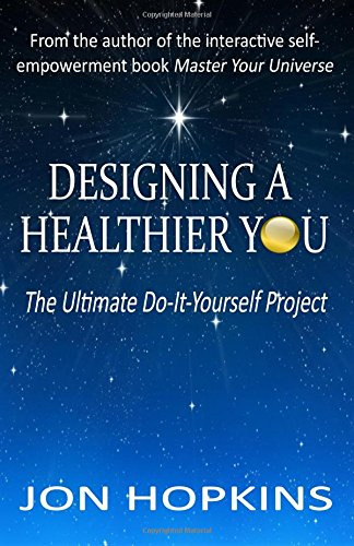 9780996504508: Designing A Healthier You: The Ultimate Do-It-Yourself Project