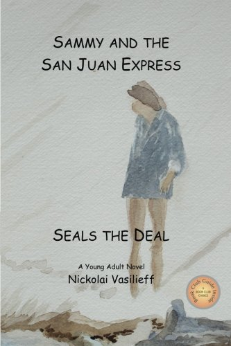 9780996507004: Sammy and The San Juan Express: Seals The Deal (Volume 1)