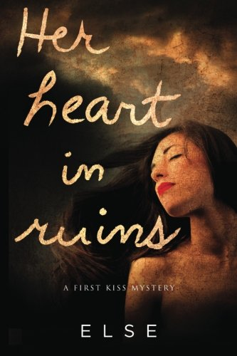 9780996507110: Her Heart in Ruins (First Kiss Mystery Book 2)