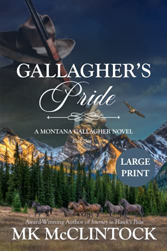 9780996507608: Gallagher's Pride (Cambron Press Large Print): Book One of the Gallagher Series: Volume 1 (Montana Gallagher Series)