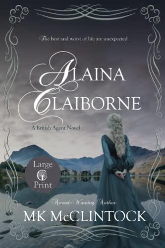 9780996507677: Alaina Claiborne (Cambron Press Large Print) (British Agent Novels) (Volume 1)