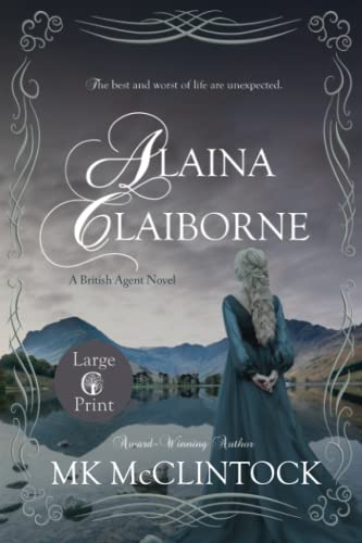 9780996507677: Alaina Claiborne (Cambron Press Large Print) (British Agent Novels) (Volume 1)