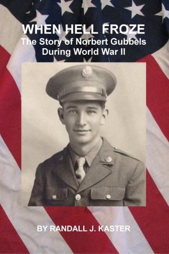 9780996509404: When Hell Froze: The Story of Norbert Gubbels During World War II