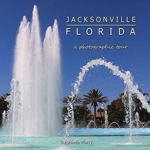JACKSONVILLE, FLORIDA a photographic tour: Stephanie Marty