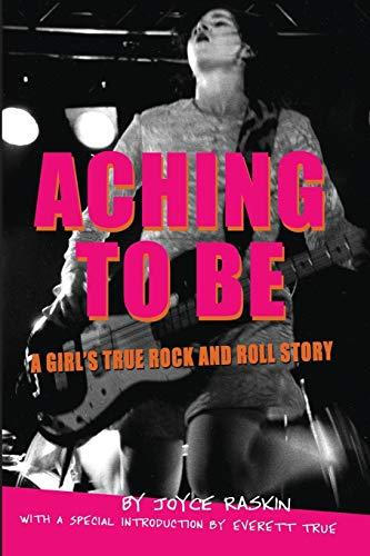 9780996511629: Aching To Be: A Girl's True Rock and Roll Story