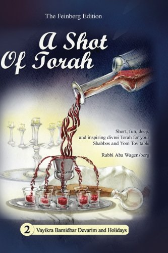 9780996515832: A Shot of Torah - Vayikra Bamidbar Devarim, Softcover: Short, fun, deep, and inspiring divrei Torah for your Shabbos and Yom Tov table (Volume 2)