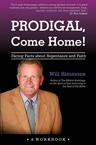Prodigal, Come Home!: Facing Facts about Repentance: Simmons, Will