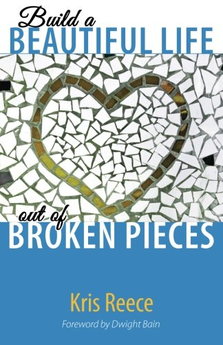 9780996517201: Build a Beautiful Life Out of Broken Pieces