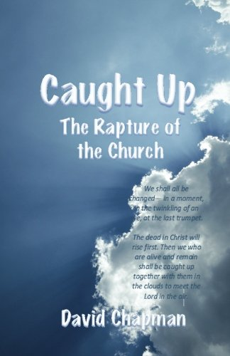 9780996518017: Caught Up: The Rapture of the Church
