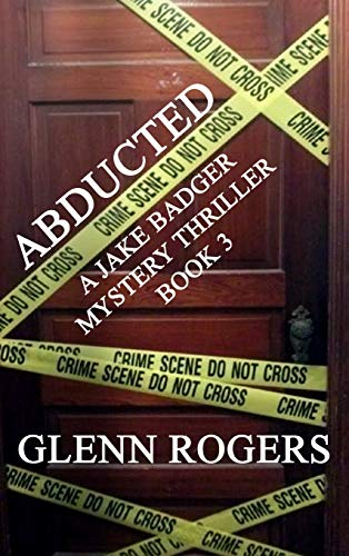 9780996518529: Abducted: A Jake Badger Mystery Thriller Book 3
