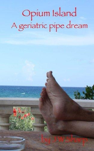 9780996521604: Opium Island: A geriatric pipe dream