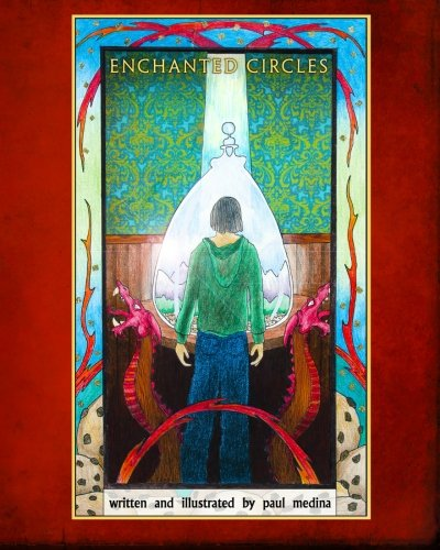 Enchanted Circles: The First Novel of The: Medina, Paul