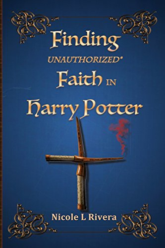 9780996524209: Finding Unauthorized Faith in Harry Potter