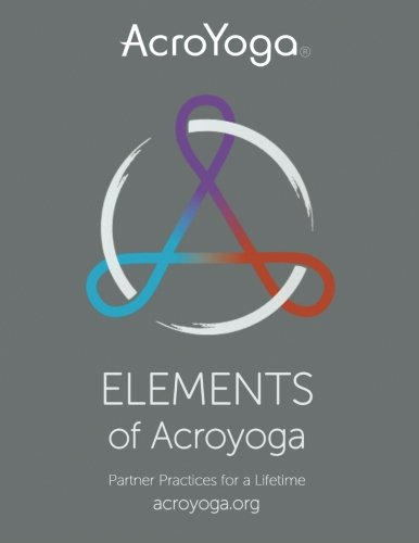 9780996529402: Elements of AcroYoga: Partner Practices for a Lifetime