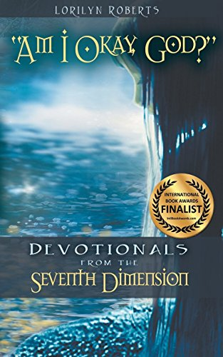 9780996532266: Am I Okay, God?: Devotionals from the Seventh Dimension