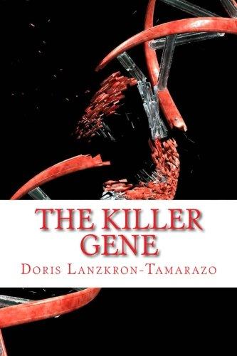The Killer Gene: Lanzkron-Tamarazo, Doris Rose