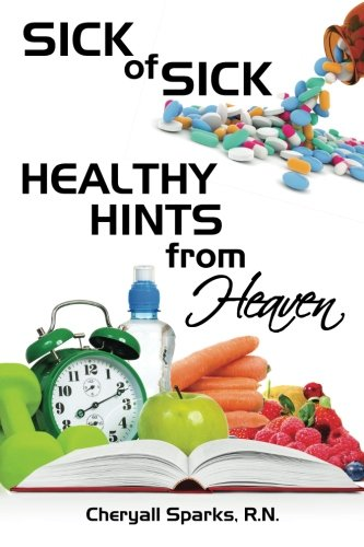 9780996547307: Sick of Sick Healthy Hints from Heaven