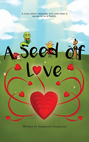 A Seed of Love: Giorgianni, Stephanie M